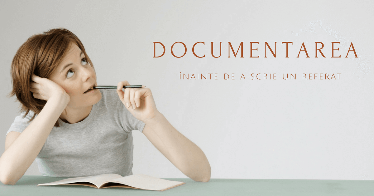 Documentarea înainte de a redacta un referat