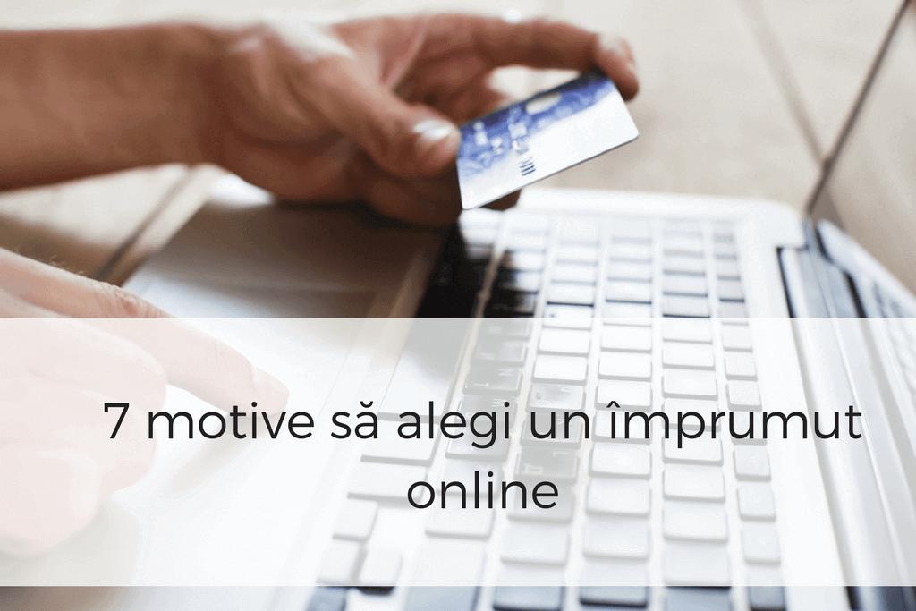 Motive sa alegi un imprumut online